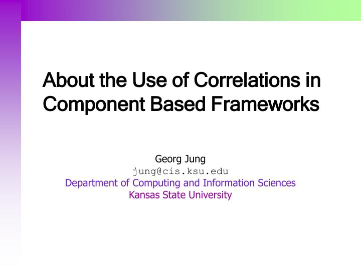 about the use of correlations in component based frameworks n.