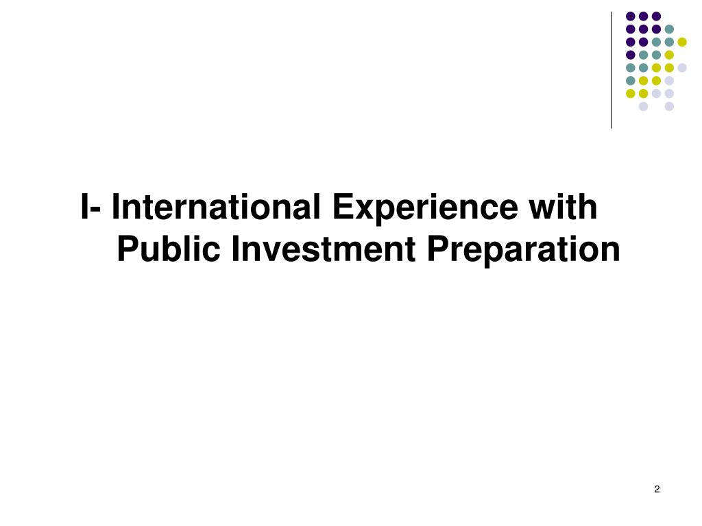 I- International Experience with Public Investment Preparation