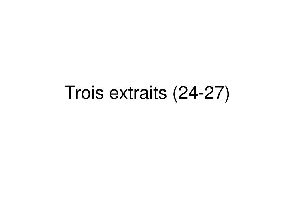 trois extraits 24 27 l.