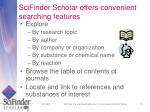 scifinder scholar offers convenient searching features