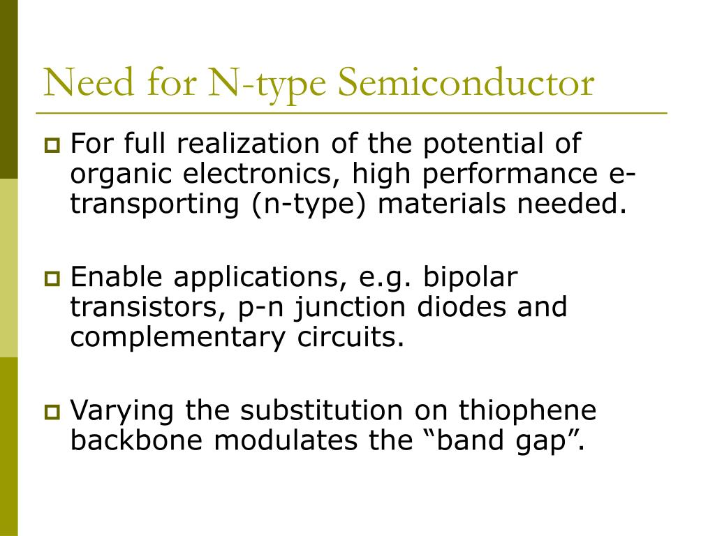 Need for N-type Semiconductor