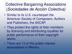 collective bargaining associations sociedades de acci n colectiva