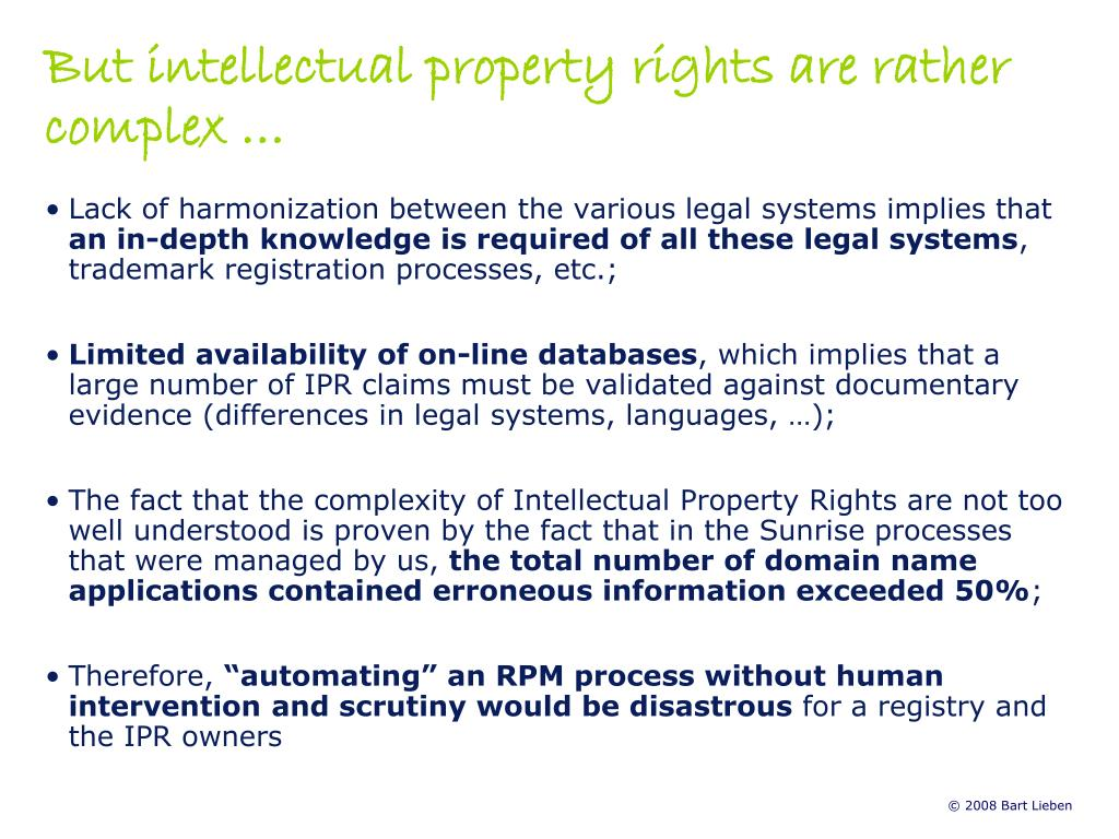 But intellectual property rights are rather complex …