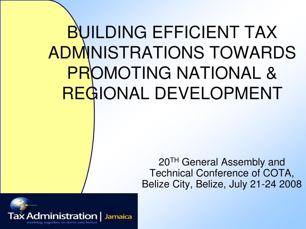 building efficient tax administrations towards promoting national regional development l.
