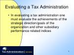 evaluating a tax administration