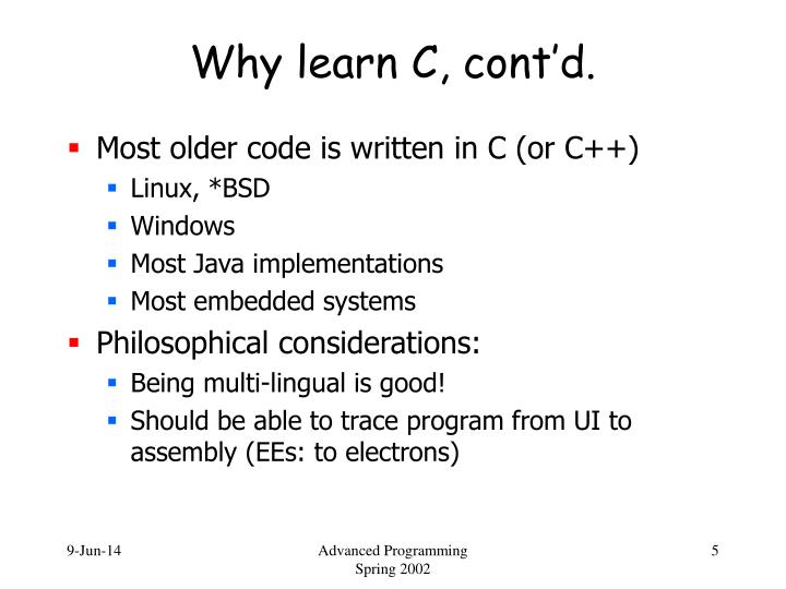 Why learn C, cont'd.