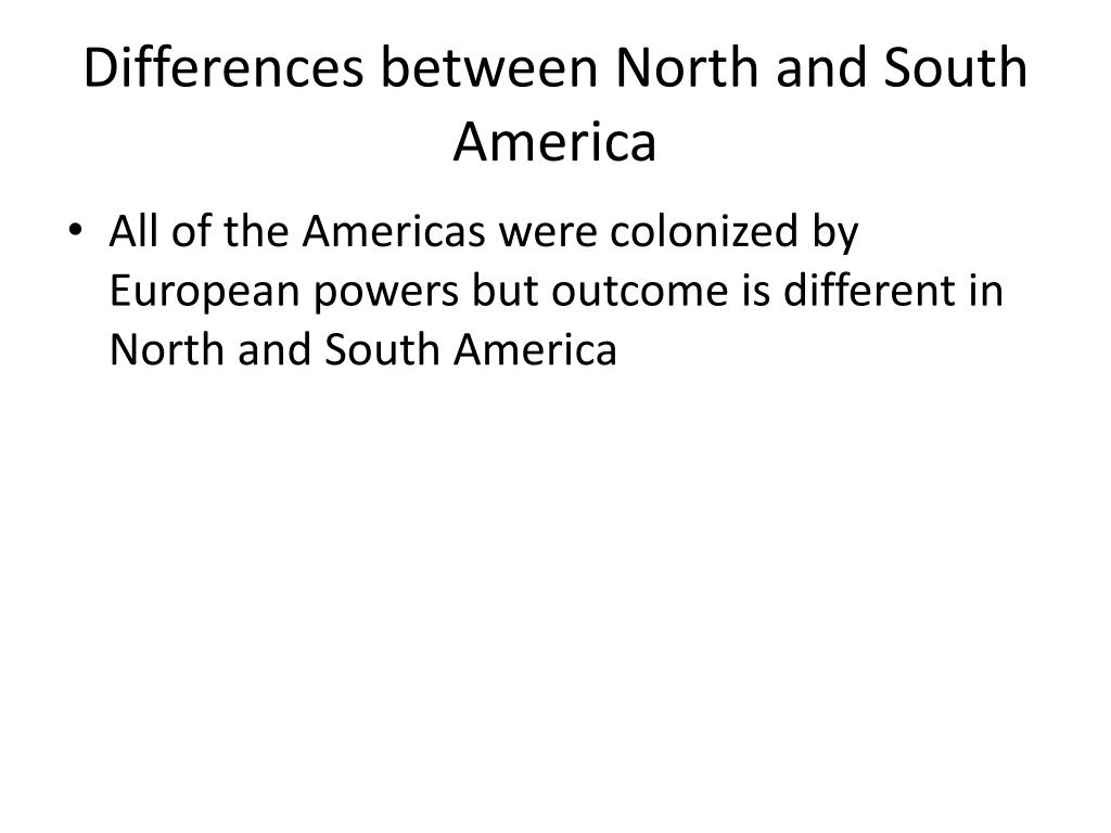 a comparison between north american and The north and south american both had different ideas on the racial ideologies one used it more then the other did the north american where harder and less.