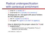 radical underspecification with contextual enrichment