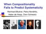 when compositionality fails to predict systematicity