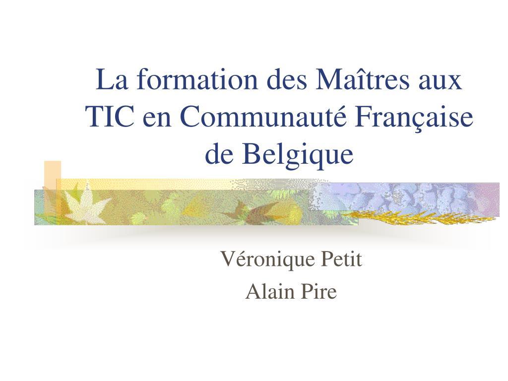 la formation des ma tres aux tic en communaut fran aise de belgique l.