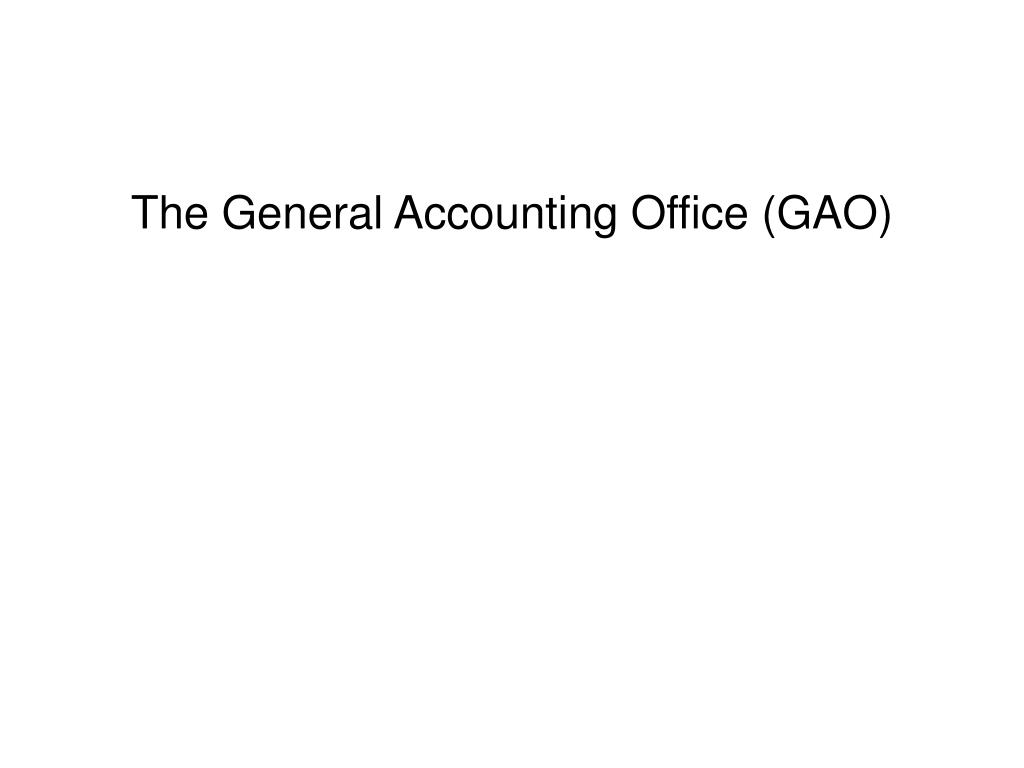 The General Accounting Office (GAO)