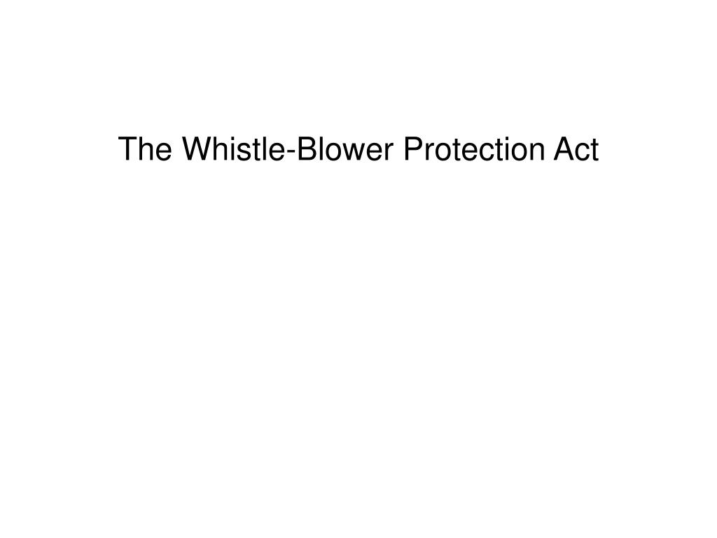 The Whistle-Blower Protection Act
