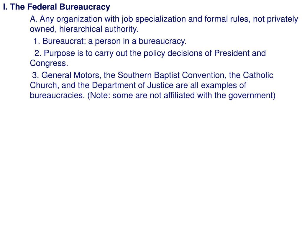 I. The Federal Bureaucracy
