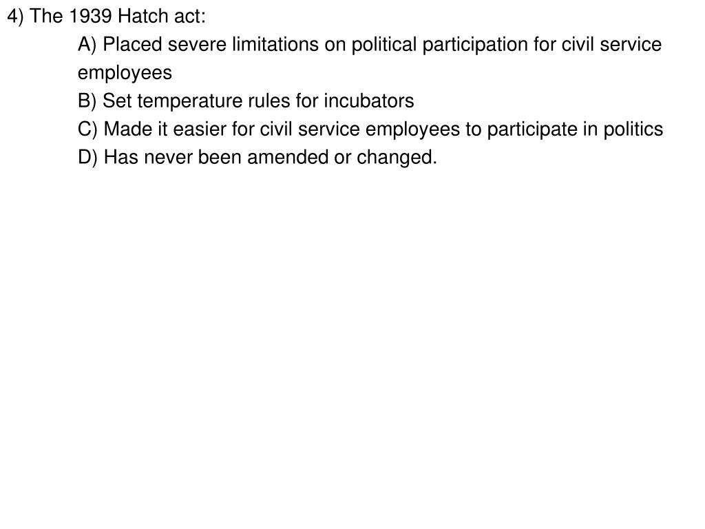 4) The 1939 Hatch act: