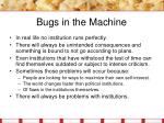 bugs in the machine