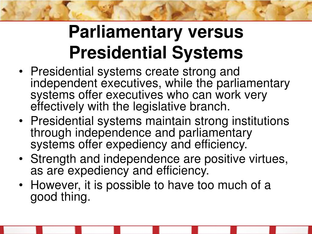 the virtues and failures of parliamentary and presidential systems