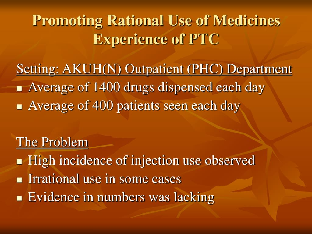 Promoting Rational Use of Medicines  Experience of PTC