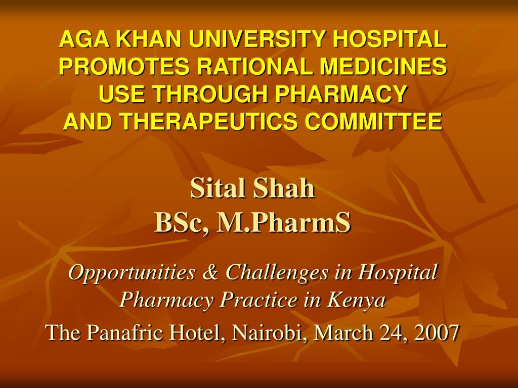 AGA KHAN UNIVERSITY HOSPITAL PROMOTES RATIONAL MEDICINES USE THROUGH PHARMACY