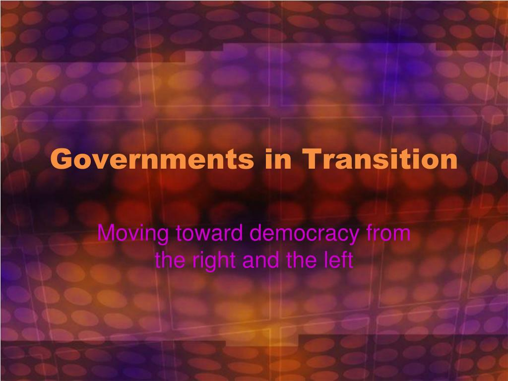 governments in transition l.