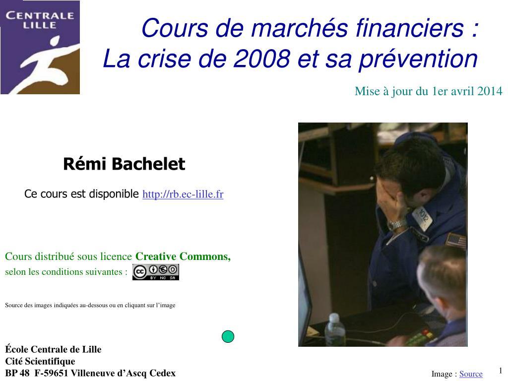 cours de march s financiers la crise de 2008 et sa pr vention l.