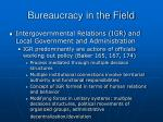 bureaucracy in the field36