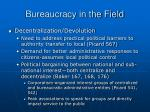 bureaucracy in the field41