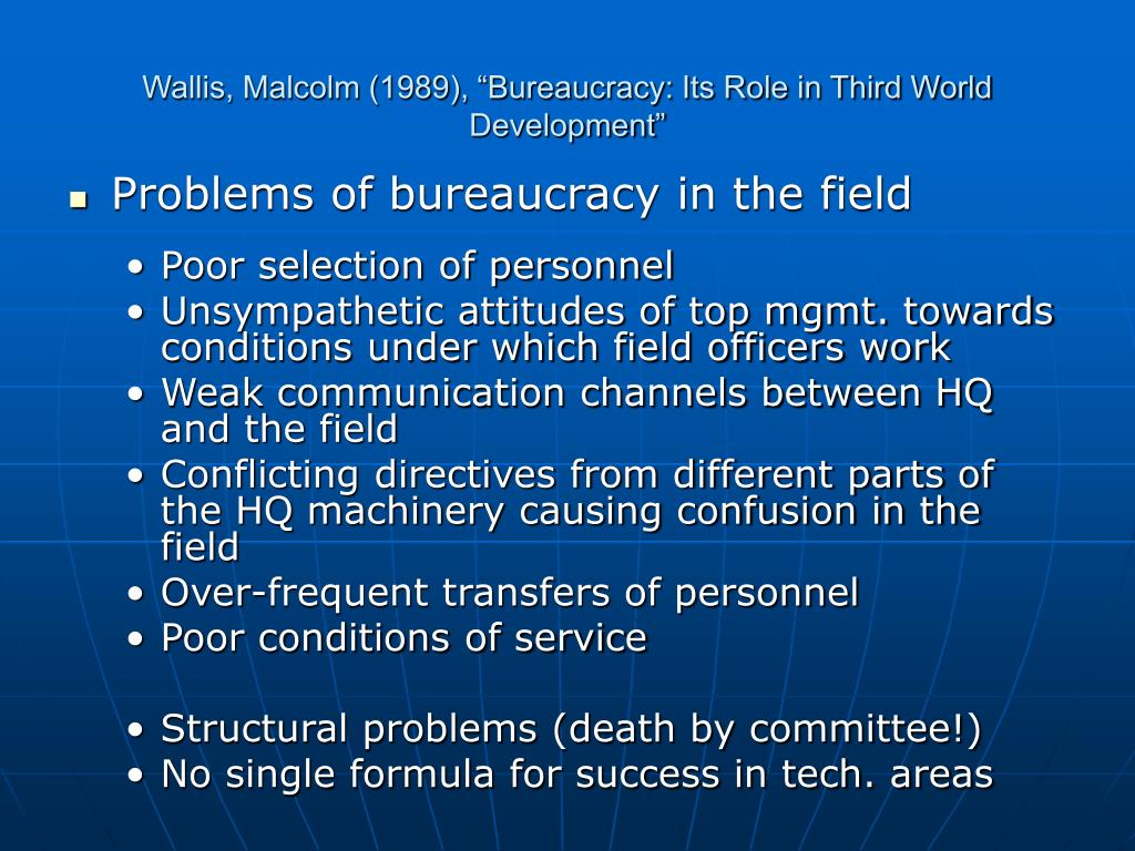 "Wallis, Malcolm (1989), ""Bureaucracy: Its Role in Third World Development"""