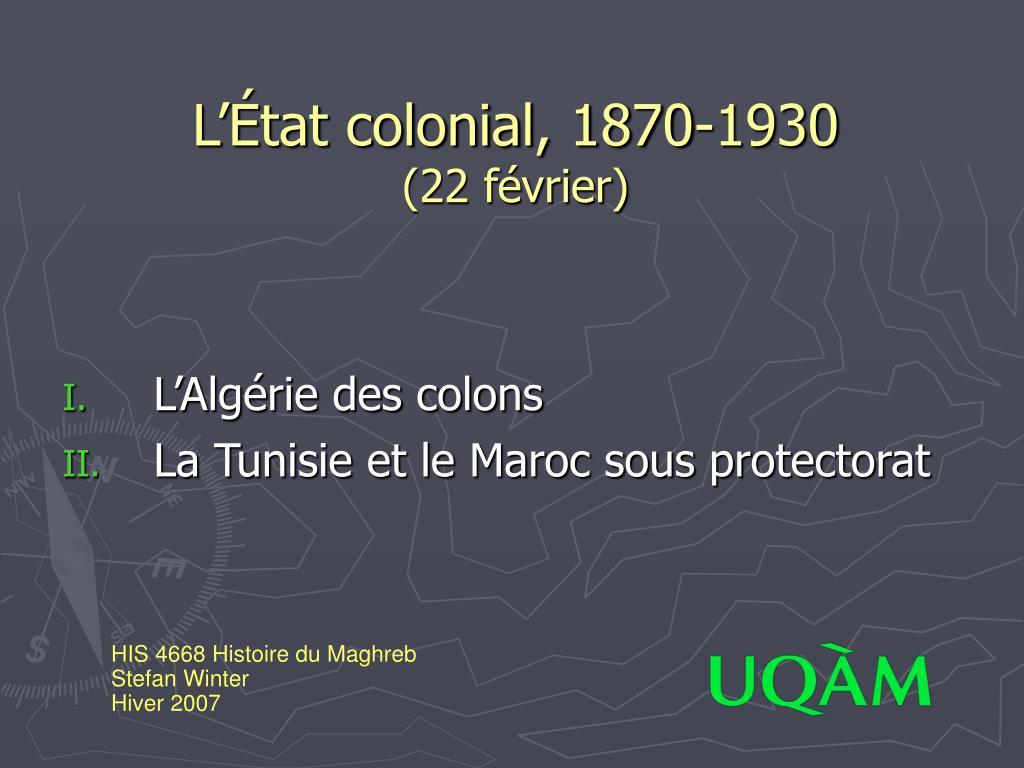 l tat colonial 1870 1930 22 f vrier l.