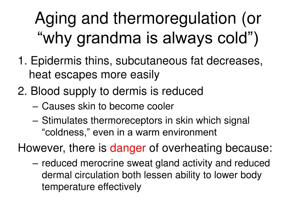 """Aging and thermoregulation (or """"why grandma is always cold"""")"""