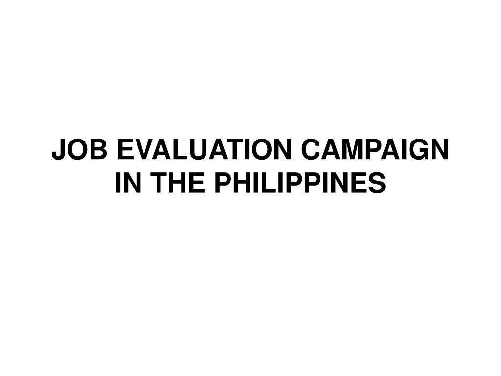 job evaluation campaign in the philippines l.