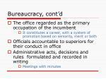 bureaucracy cont d