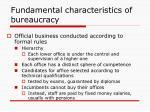 fundamental characteristics of bureaucracy