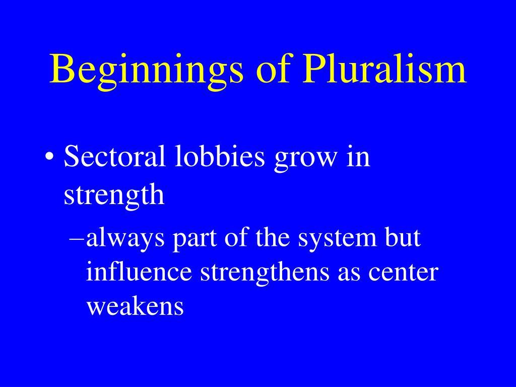 Beginnings of Pluralism