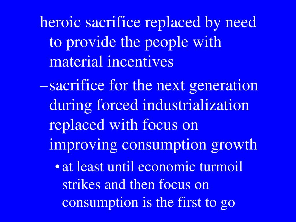 heroic sacrifice replaced by need to provide the people with material incentives