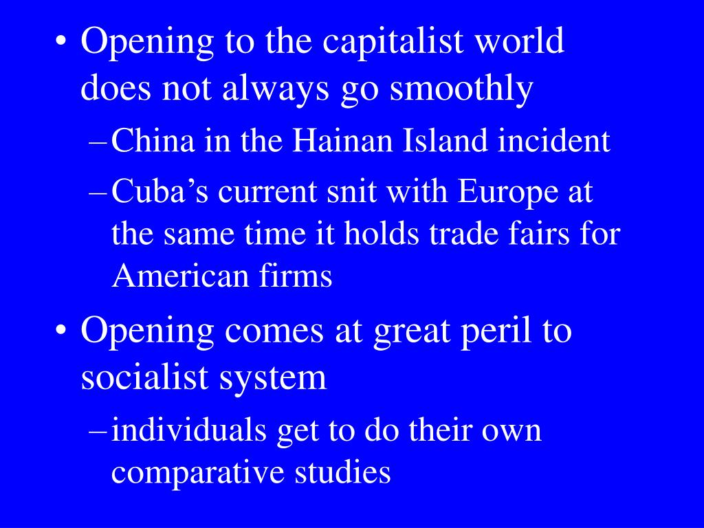 Opening to the capitalist world does not always go smoothly