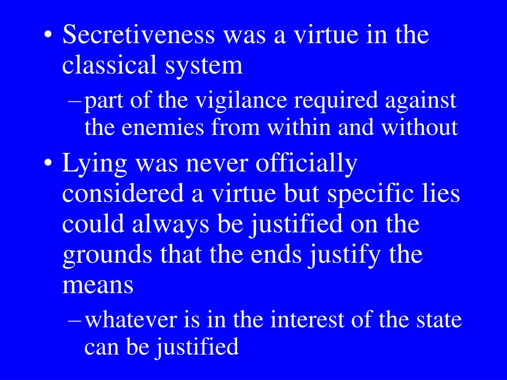 Secretiveness was a virtue in the classical system