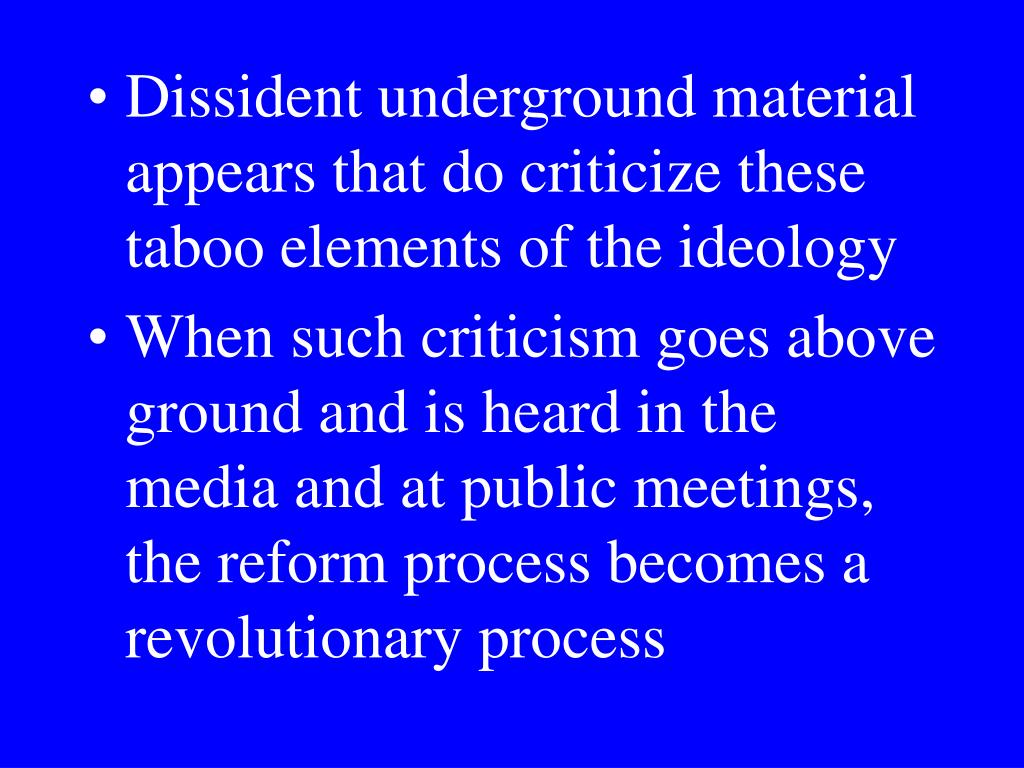 Dissident underground material appears that do criticize these taboo elements of the ideology