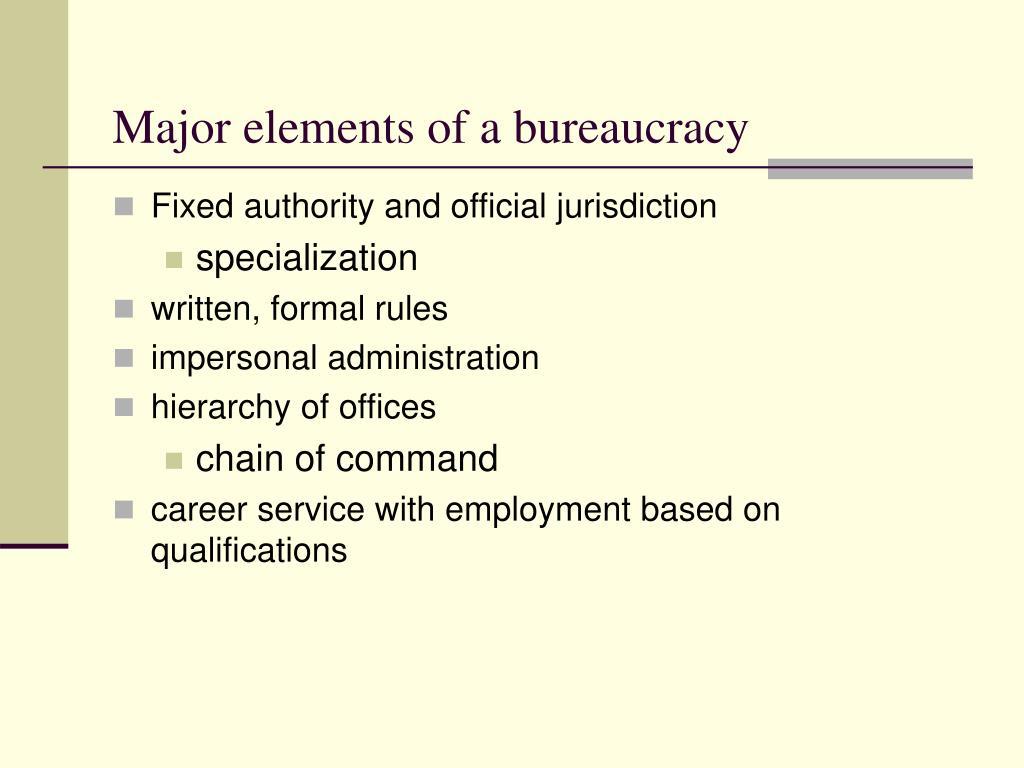 Major elements of a bureaucracy