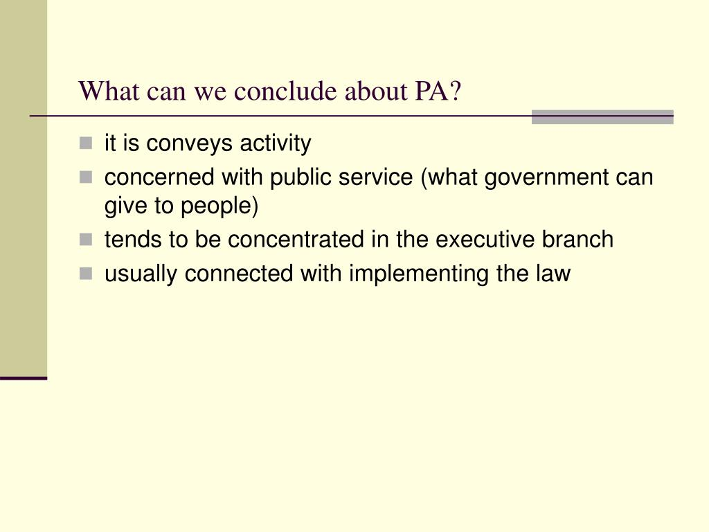 What can we conclude about PA?