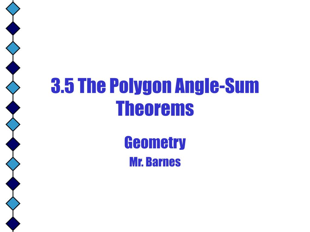 3 5 the polygon angle sum theorems l.