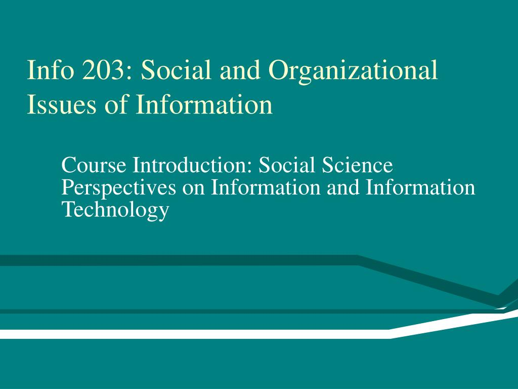 info 203 social and organizational issues of information l.