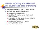 costs of remaining in a bad school and psychological costs of changing