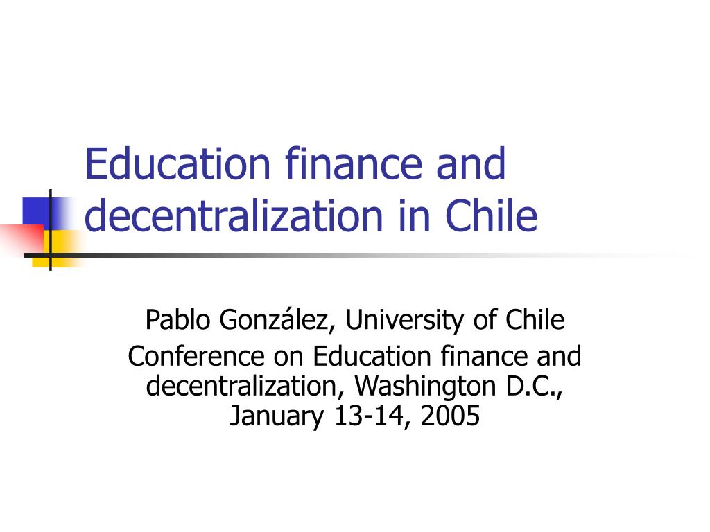 education finance and decentralization in chile l.