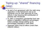 toping up shared financing skip