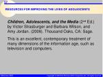 resources for improving the lives of adolescents57