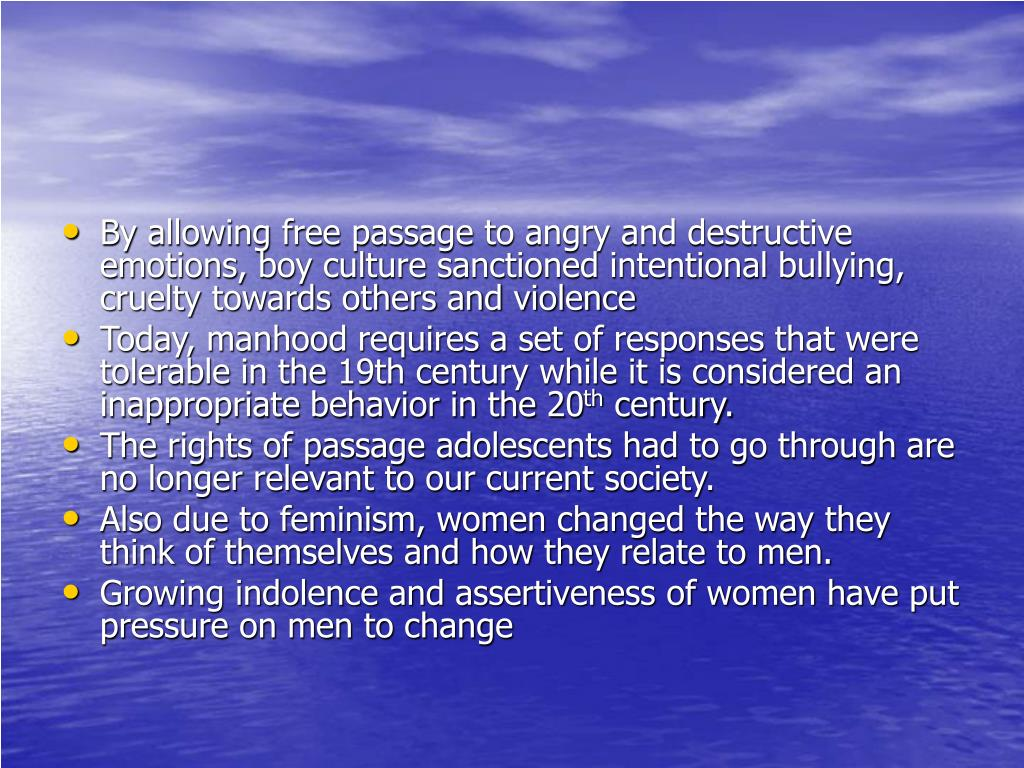 By allowing free passage to angry and destructive emotions, boy culture sanctioned intentional bullying, cruelty towards others and violence