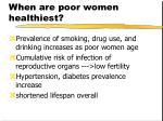 when are poor women healthiest