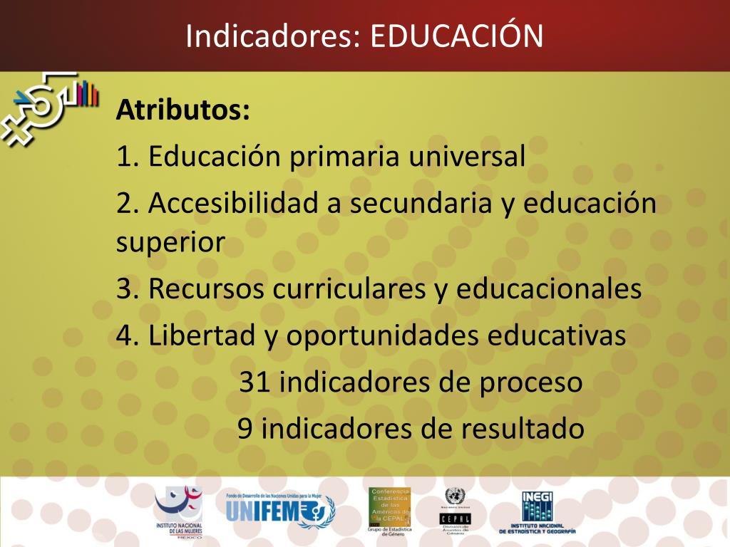 Indicadores: EDUCACIÓN