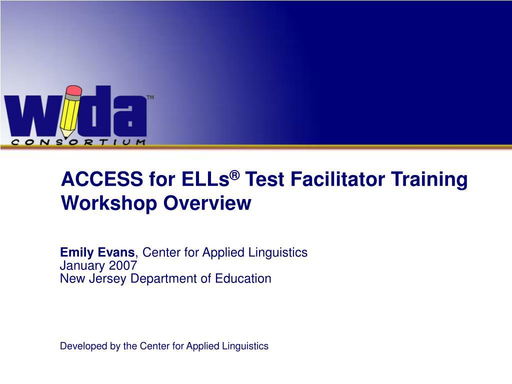 access for ells test facilitator training workshop overview l.