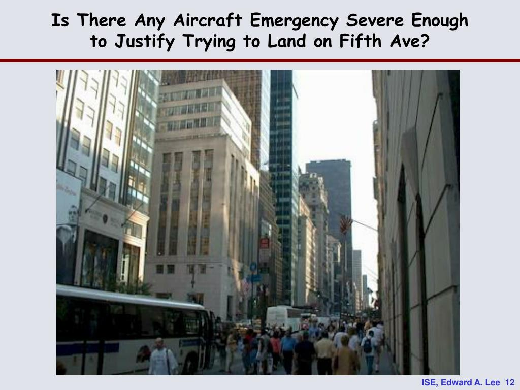 Is There Any Aircraft Emergency Severe Enough to Justify Trying to Land on Fifth Ave?